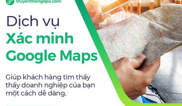 Dịch Vụ Xác Minh Doanh Nghiệp Google Maps DPS Giá Rẻ 2021